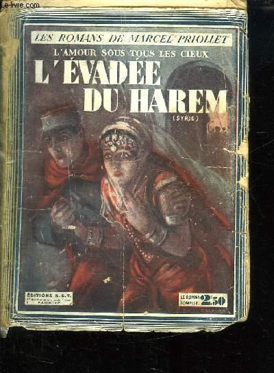 L AMOUR SOUS TOUS LES CIEUX. L EVADEE DU HAREM.