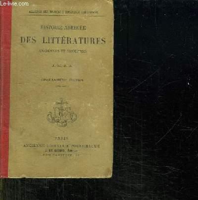 HISTOIRE ABREGEE DES LITTERATURES ANCIENNES ET MODERNES AVEC TABLEAUX SYNOPTIQUES MORCEAUX CHOISIS ET PORTRAITS D AUTEURS. 50em EDITION.