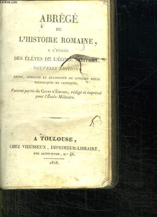 ABREGE DE L HISTOIRE ROMAINE A L USAGE DES ELEVES DE LE COLE MILITAIRE. NOUVELLE EDITION.