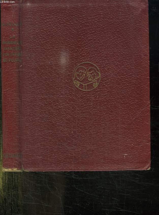 LA PRODIGIEUSE AVENTURE D UN ENFANT DU PEUPLE. 5em EDITION.