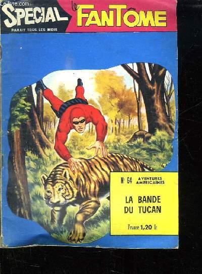 SPECIAL LE FANTOME N° 64. LA BANDE DU TUCAN.