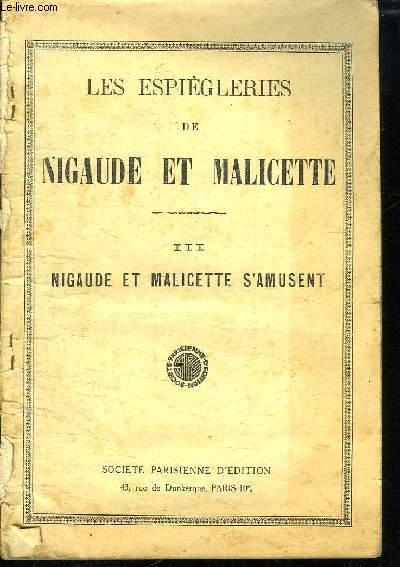 LES ESPIEGLERIES DE NIGAUDE ET MALICETTE. III: NIGAUDE ET MALICETTE S AMUSENT.