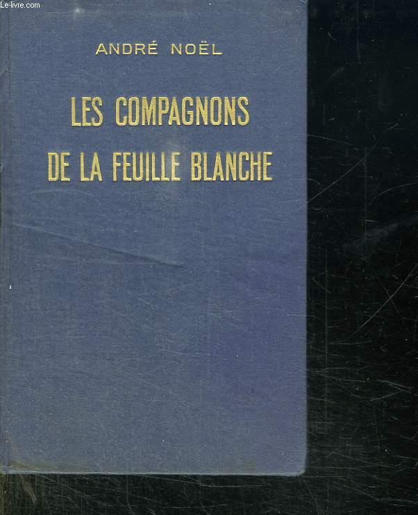 LES COMPAGNONS DE LA FEUILLE BLANCHE.