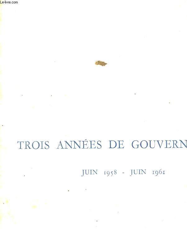 TROIS ANNEES DE GOUVERNEMENT. JUIN 1958 - JUIN 1961.