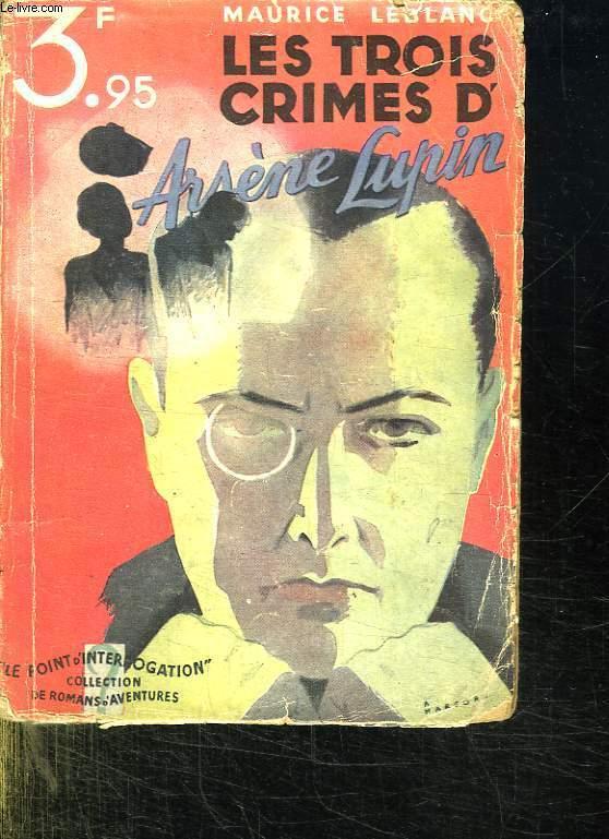 LES TROIS CRIMES D ARSENE LUPIN.