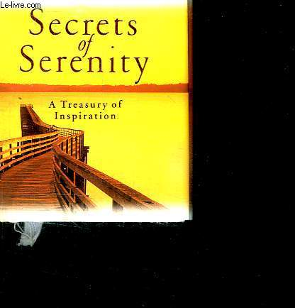 SECRETS OF SERENITY. A TREASURY OF INSPIRATION.