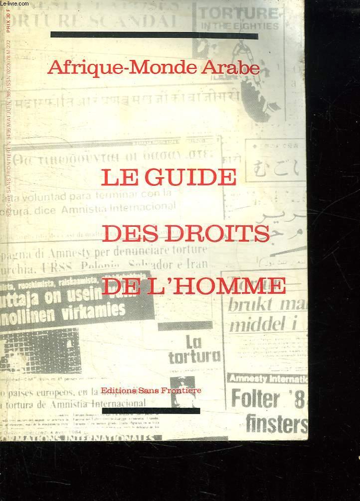 LE GUIDE DES DROITS DE L HOMME. AFRIQUE MONDE ARABE.