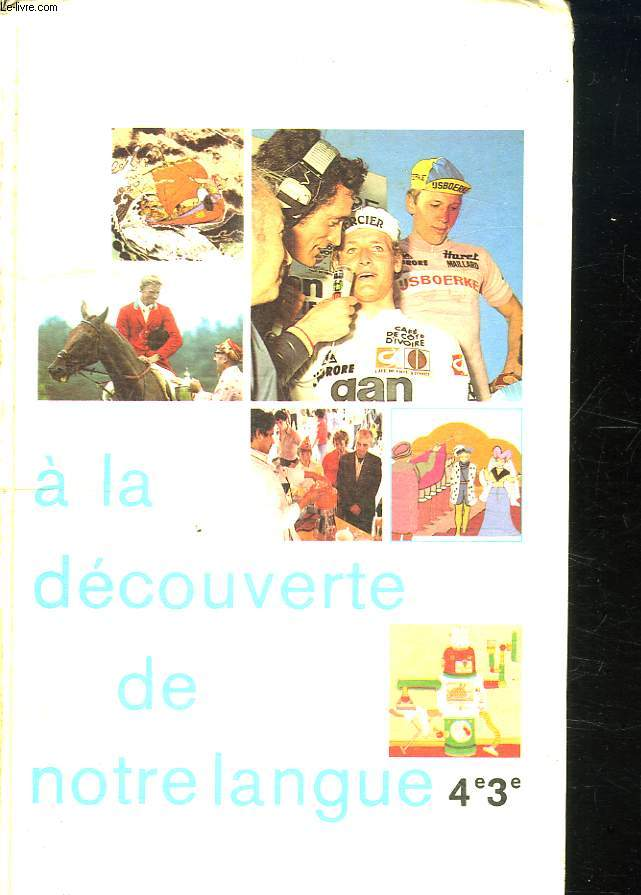 A LA DECOUVERTE DE NOTRE LANGUE 4e ET 3e CYCLE D ORIENTATION.