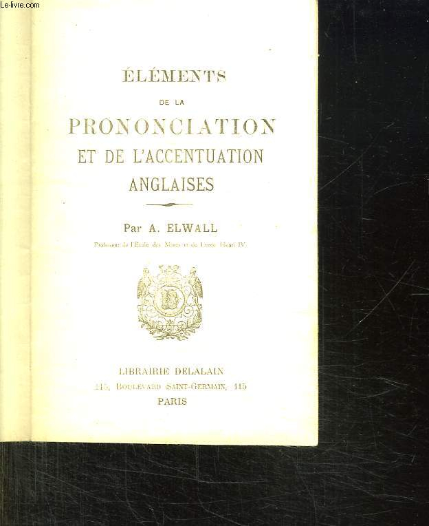 ELEMENTS DE LA PRONONCIATION ET DE L ACCENTUATION ANGLAISES.
