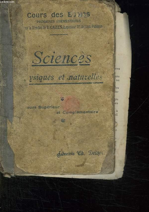 SCIENCES PHYSIQUES ET NATURELLES. COURS SUPERIEUR ET COMPLEMENTAIRE.