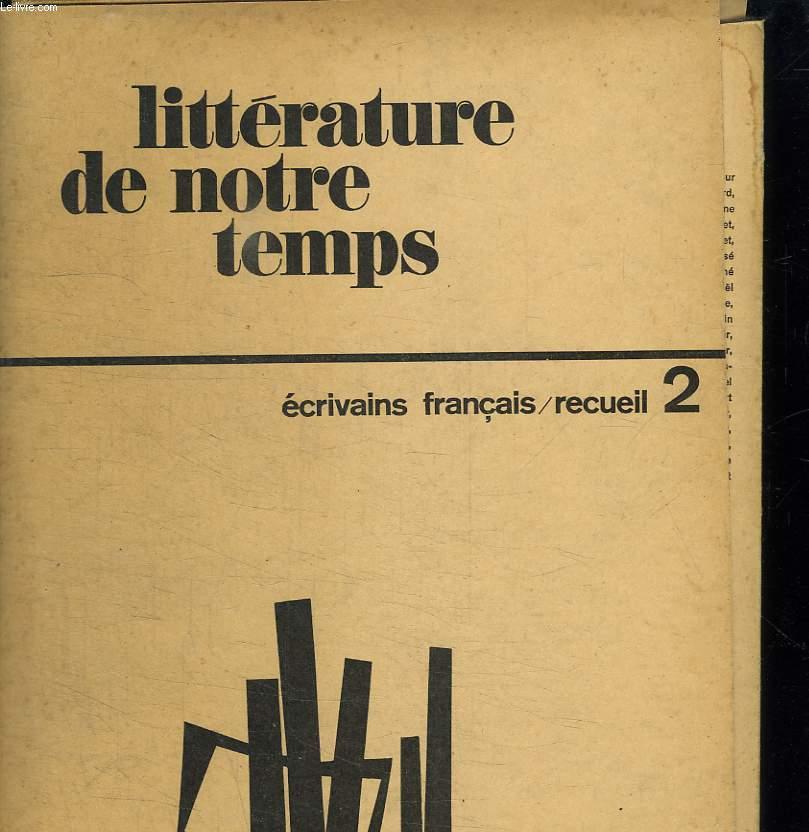 LITTERATURE DE NOTRE TEMPS. ECRIVAINS FRANCAIS RECUEIL 2.
