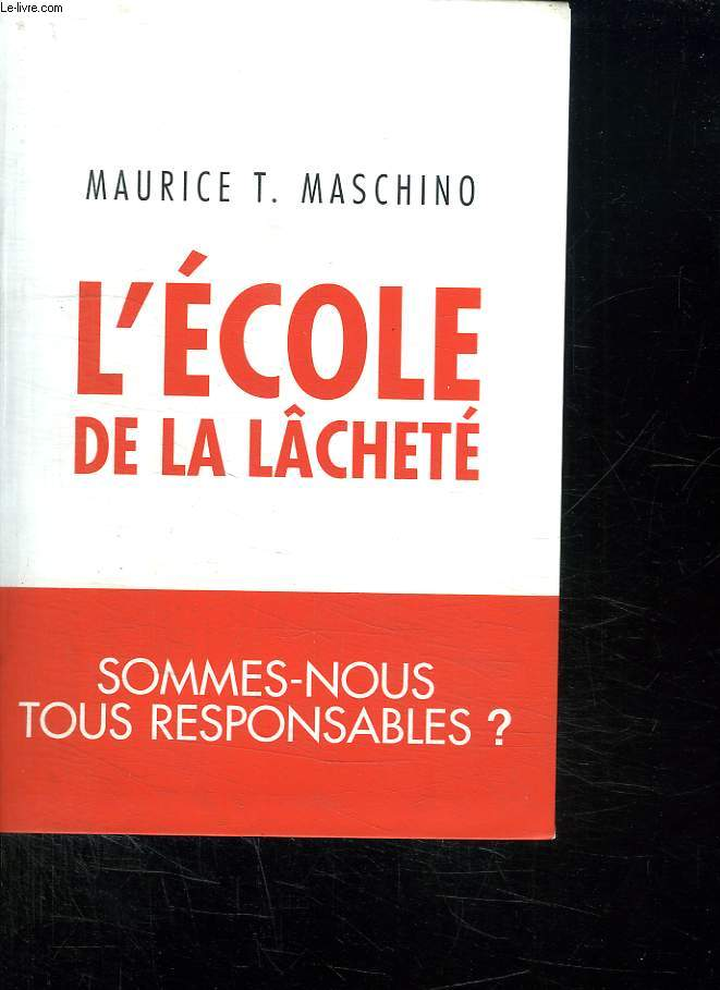 L ECOLE DE LA LACHETE.