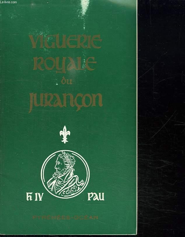 VIGUERIE ROYALE DU JURANCON.