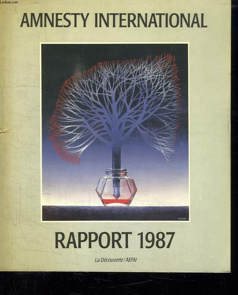 AMNESTY INTERNATIONAL. LE RAPPORT 1987.