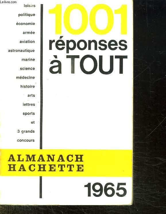 ALMANACH HACHETTE 1965. 1001 REPONSES A TOUT.