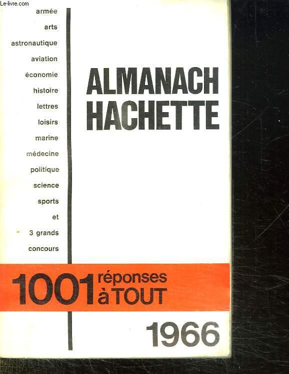ALMANACH HACHETTE 1966. 1001 REPONSES A TOUT.