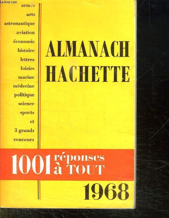 ALMANACH HACHETTE 1968. 1001 REPONSES A TOUT.