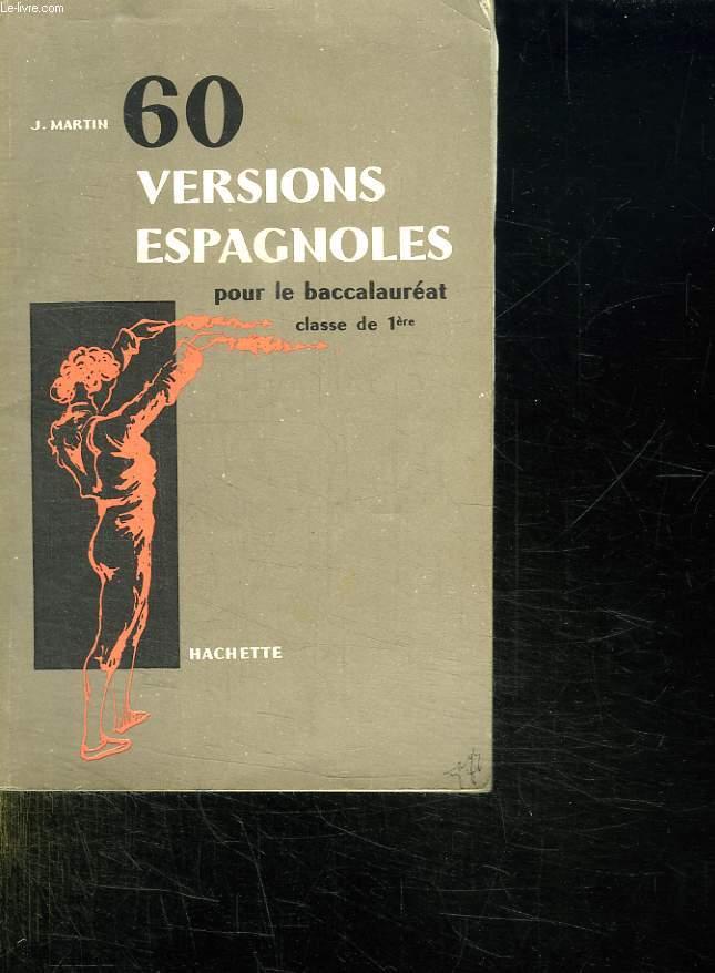 60 VERSIONS ESPAGNOLES POUR LE BACCALAUREAT. CLASSE DE 1er.