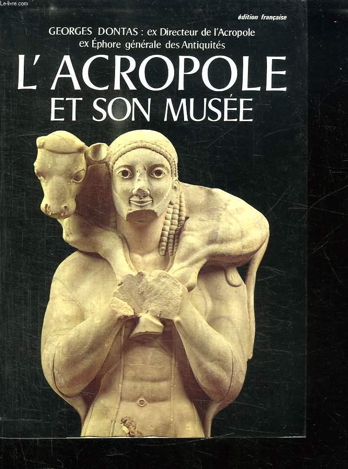L ACROPOLE ET SON MUSEE.