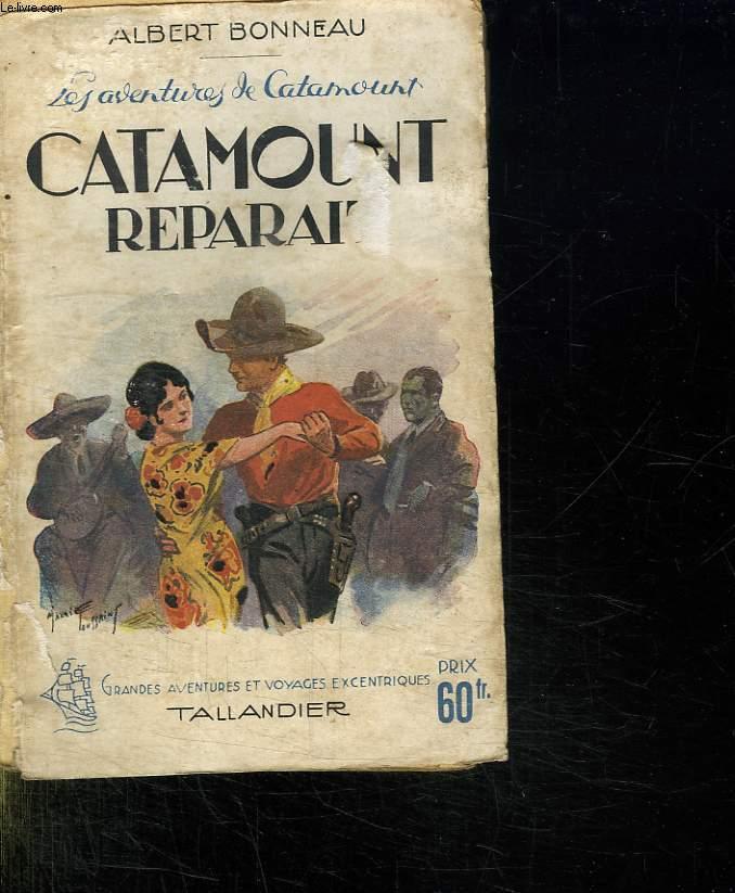 LES AVENTURES DE CATAMOUNT. CATAMOUNT REPARAIT.