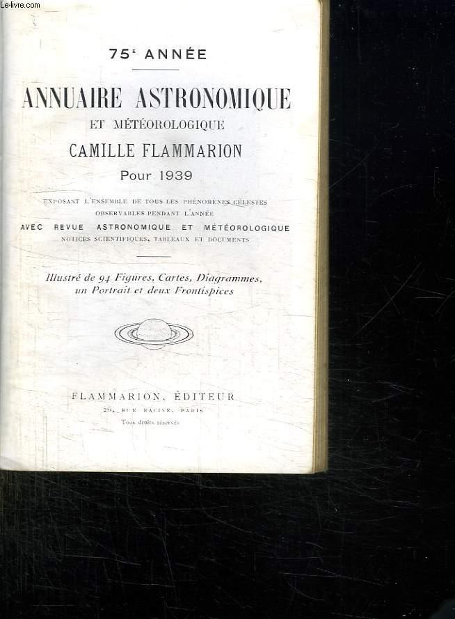 ANNUAIRE ASTRONOMIQUE ET METEOROLOGIQUE CAMILLE FLAMMARION POUR 1939.