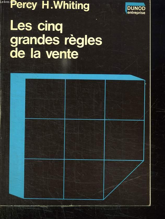 LES 5 GRANDES REGLES DE LA VENTE.