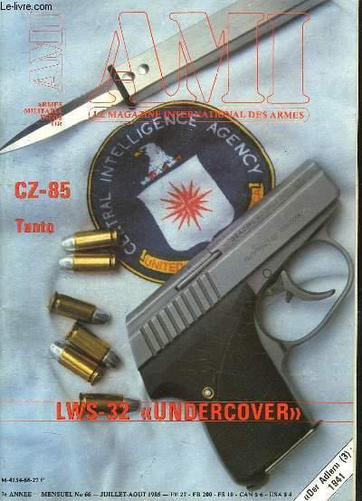 AMI LE MAGAZINE INTERNATIONAL DES ARMES N°  66. JUILLET AOUT 1985. SOMMAIRE: CZ 85 TANTO, LWS 32 UNDERCOVER, LA LA CARABINE JAEGER AP 75 SILENCED...