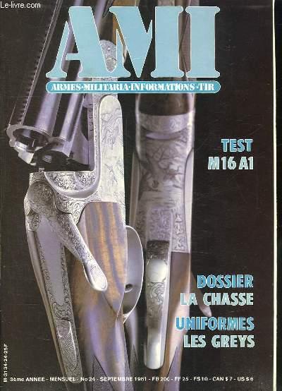 AMI LE MAGAZINE INTERNATIONAL DES ARMES N° 24 SEPTEMBRE 1981. SOMMAIRE: TST M16A1, DOSSIER LA CHASSE, UNIFORMES LES GREYS, LA PALLASOLENGO, LE 8MN BABYOTTO, LES FUSILS PERAZZI...