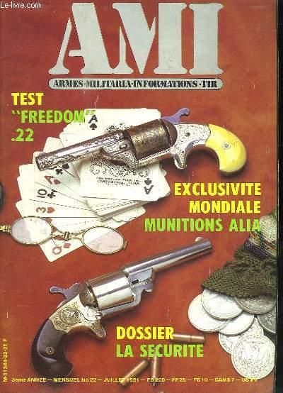 AMI LE MAGAZINE INTERNATIONAL DES ARMES N° 22 JUILLET 1981. SOMMAIRE: TESTE FREEDOM 22, MUNITION ALIA, 22 MAGNUM, ASCHUTZ 520, BROWNING 22 AUTOMATIQUE, LA TENUE CAMOUFLEE, FANTAISIE OU PROTECTION DU COMBATTANT, L EXPLORER II...