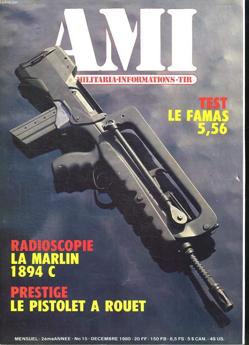 AMI LE MAGAZINE INTERNATIONAL DES ARMES N° 15 DECEMBRE 1980. SOMMAIRE: LE MARLIN 1894 C, LE PISTOLET A ROUET, LE FAMAS 5.56,  LES REVOLVERS NAGANT MOD 1878 ET 1886, LES AMES DE SCIENCE FICTION, L INSIGNE DE LA PREMIERE CAMPAGNE DE KOUBAN...