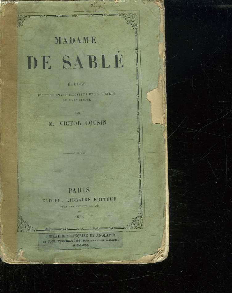 MADAME DE SABLE. ETUDES SUR LES FEMMES ILLUSTRES ET LA SOCIETE DU XVII SIECLE.