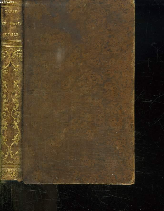 TABLE DU TARIF EN MATIERE CIVILE CONTENANT PAR ORDRE ALPHABETIQUE LES DROITS ALLOUES PAR LE REGLEMENT DU 16 FEVRIER 1807 AUX JUGES DE LA PAIX SUIVIE DU TEXTE DUDIT REGLEMENT ET PUBLIEE PAR LA CHAMBRE DES AVOUES PRES LA COUR ROYALE DE LYON. 2em EDITION.