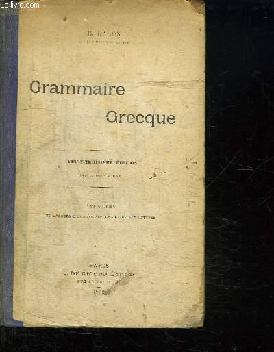 GRAMMAIRE GRECQUE A L USAGE DES CLASSES. 23em EDITION.