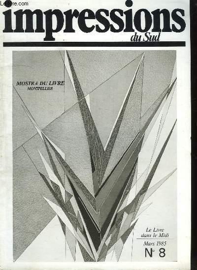 IMPRESSIONS DU SUD N° 8 MARS 1985. SOMMAIRE: MOSTRA DU LIVRE A MONTPELLIER. DU LOTO PROVENCAL AU LOTO POEMES...