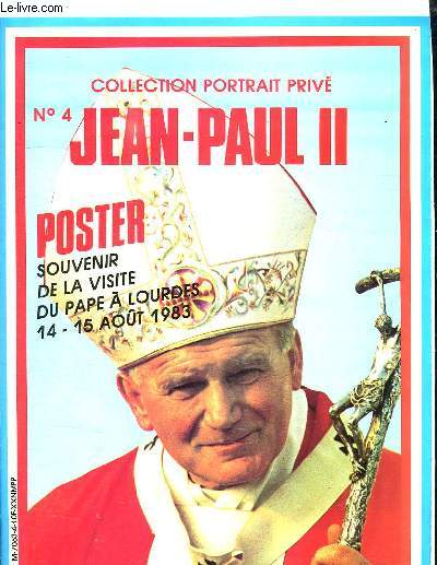 COLLECTION PORTRAIT PRIVE N° 4 JEAN PAUL II. POSTER SOUVENIR DE LA VITE DU PAPE A LOURDES 14 - 15 AOUT 1983.