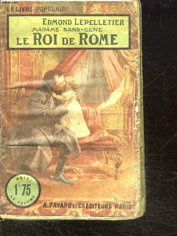MADAME SANS GENE. LE ROI DE ROME.