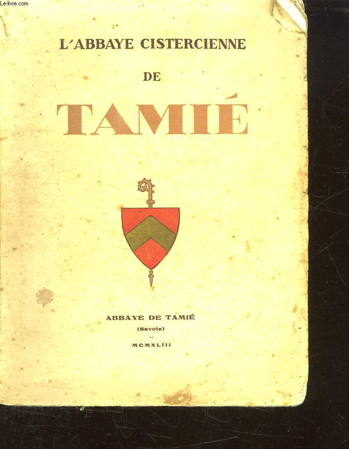 L ABBAYE CISTERCIENNE DE TAMIE.