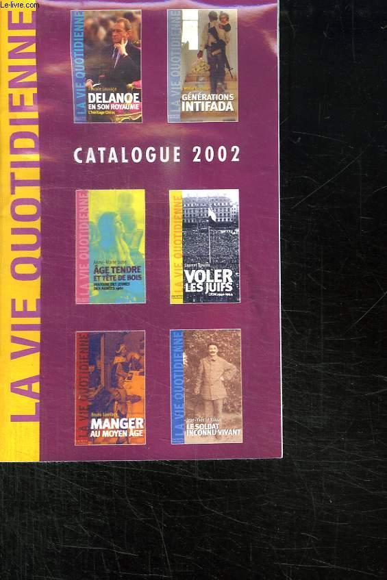 CATALOGUE 2002. LA VIE QUOTIDIENNE.