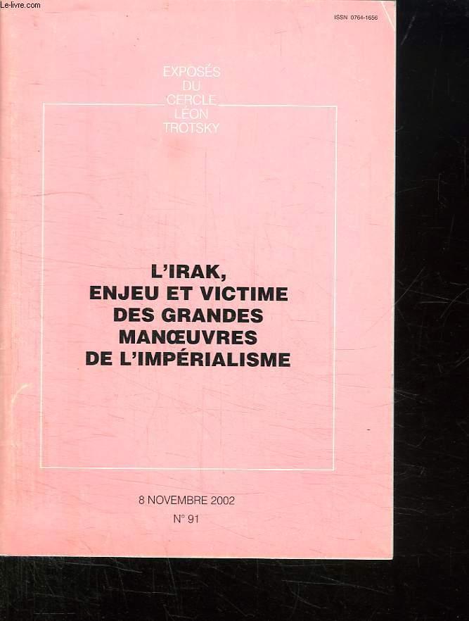 EXPOSES DU CERCLE LEON TROTSKY. N° 91. 8 NOVEMBRE 2002. L IRAK ENJEU ET VICTIME DES GRANDES MANOEUVRES DE L IMPERIALISME. SUPPLEMENT AU N° 1791 DE LUTTE OUVRIERE.