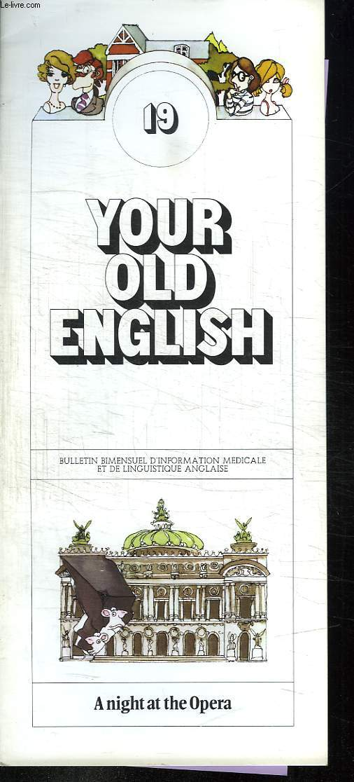 BULLETIN D INFORMATION MEDICALE ET DE LINGUISTIQUE ANGLAISE. YOUR OLD ENGLISH N° 19 A NIGHT AT THE OPERA. TEXTE EN ANGLAIS.