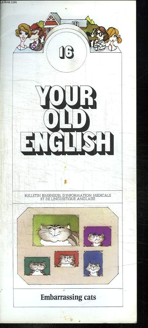 BULLETIN D INFORMATION MEDICALE ET DE LINGUISTIQUE ANGLAISE. YOUR OLD ENGLISH N° 16 EMBARRASSING CATS. TEXTE EN ANGLAIS.