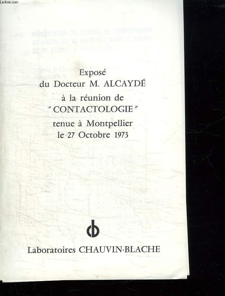EXPOSE DU DOCTEUR ALCAYDE M A LA REUNION  DE CONTACTOLOGIE TENUE A MONTPELLIER LE 27 OCTOBRE 1973.