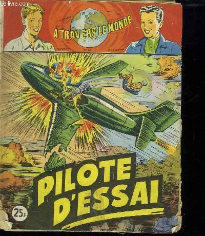 A TRAVERS LE MONDE N° 98. PILOTE D ESSAI.