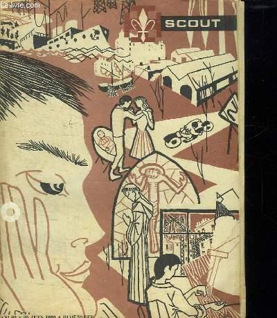 SCOUT N° 32 DU 25 JUIN 1960. SOMMAIRE: A QUOI JOUER AVEC UN BALLON ROND, LA MAFFIA DU VAL DES LOUPS...
