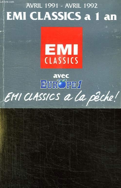 EMI CLASSICS A 1 AN. AVRIL 1991 AVRIL 1992.