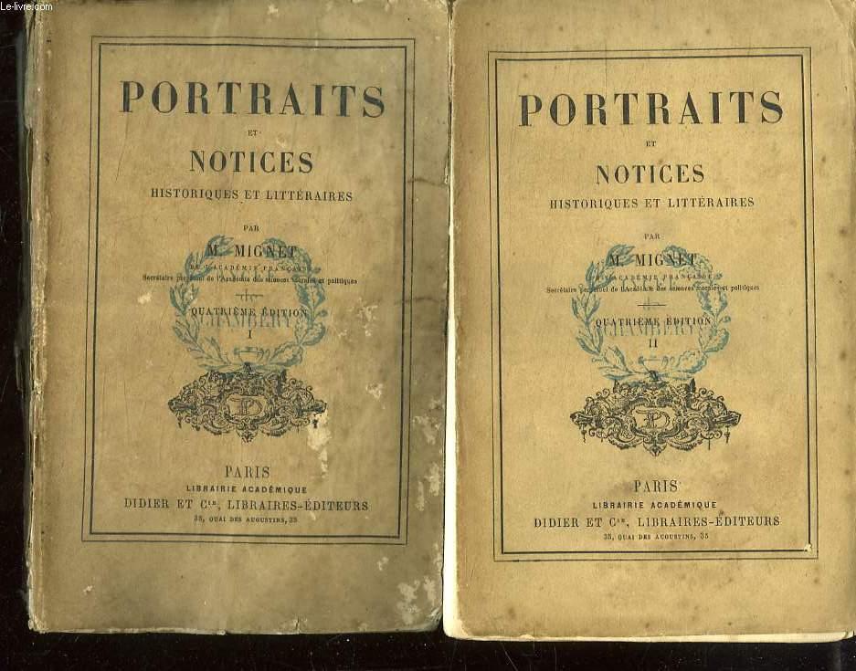 2 TOMES. PORTRAITS ET NOTICES HISTORIQUES ET LITTERAIRES.