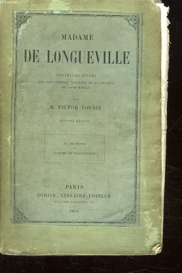 MADAME DE LONGUEVILLE.  LA JEUNESSE DE MADAME DE LONGUEVILLE.
