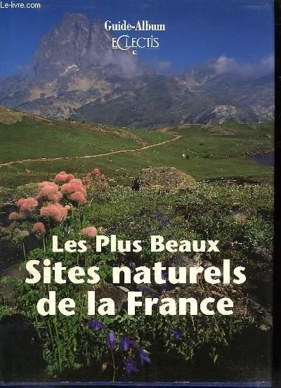 LES PLUS BEAUX SITES NATURELS DE LA FRANCE.