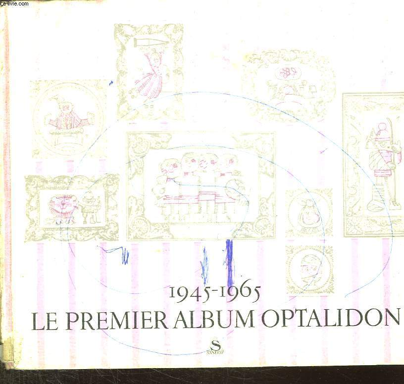1945 - 1965. LE PREMIER ALBUM OPTALIDON.