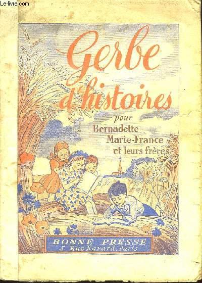 GERBE D HISTOIRES POUR BERNADETTE MARIE FRANCE ET LEURS FRERES.